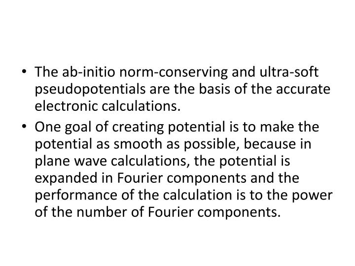 The ab-initio norm-conserving and ultra-soft