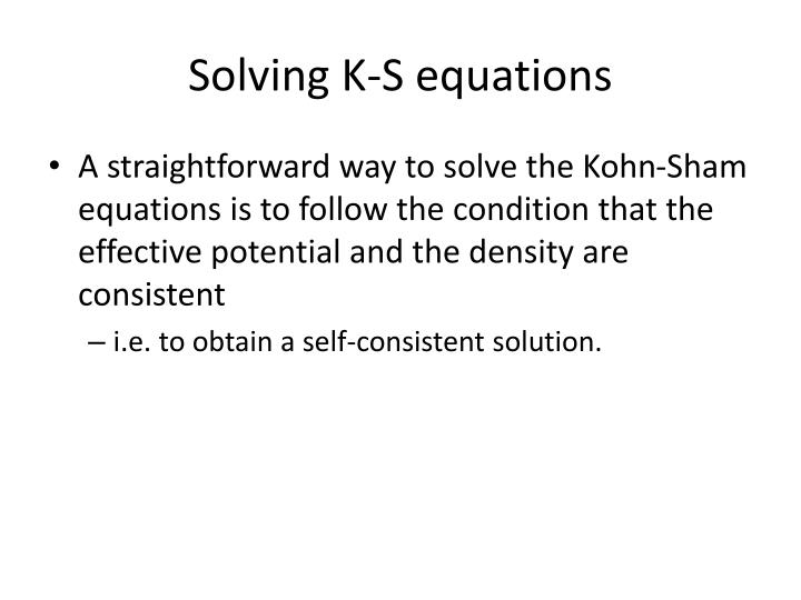 Solving K-S equations