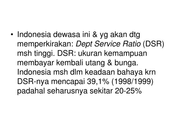 Indonesia dewasa ini & yg akan dtg memperkirakan: