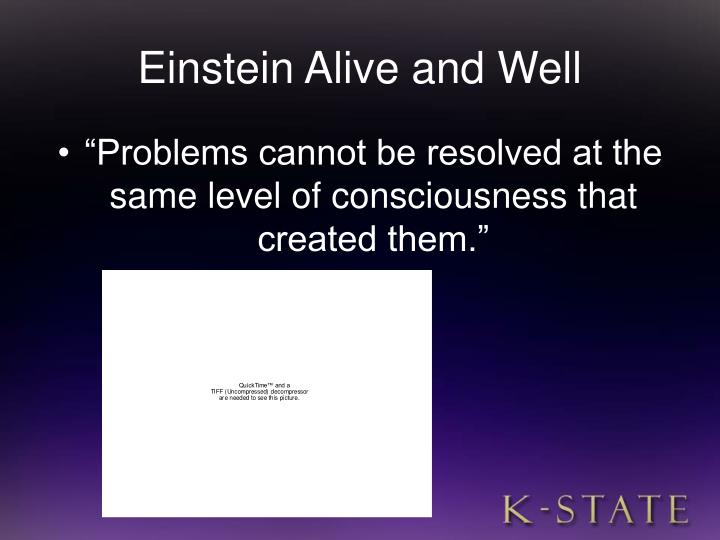 Einstein alive and well