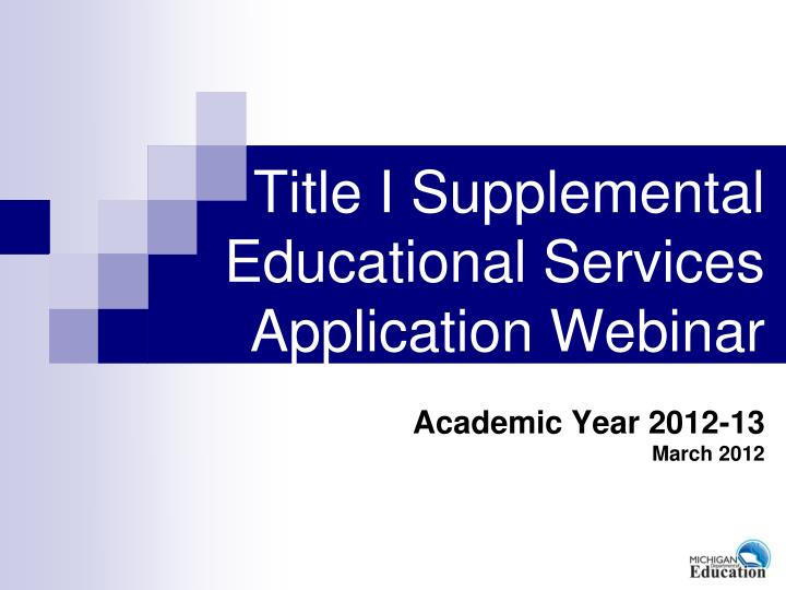 title i supplemental educational services application webinar academic year 2012 13 march 2012 n.