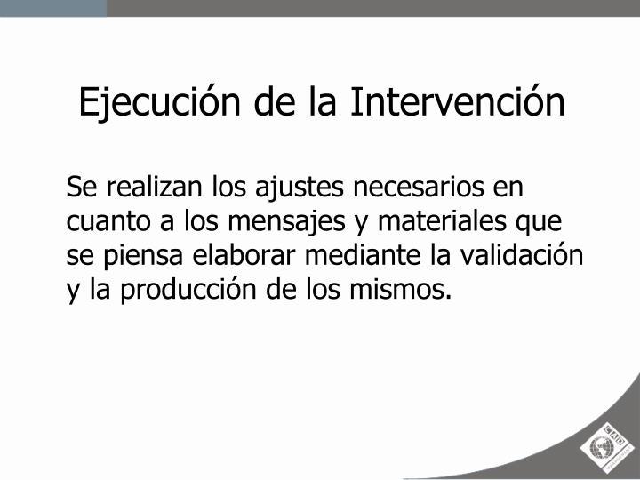 Ejecución de la Intervención