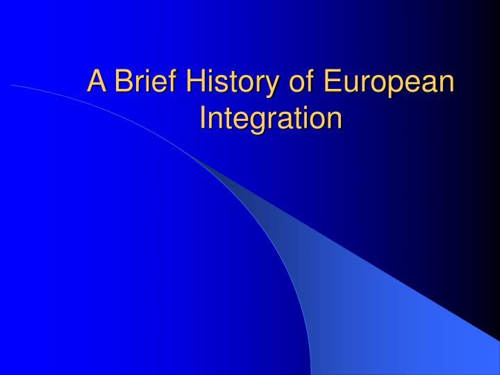 A Brief History of European Integration