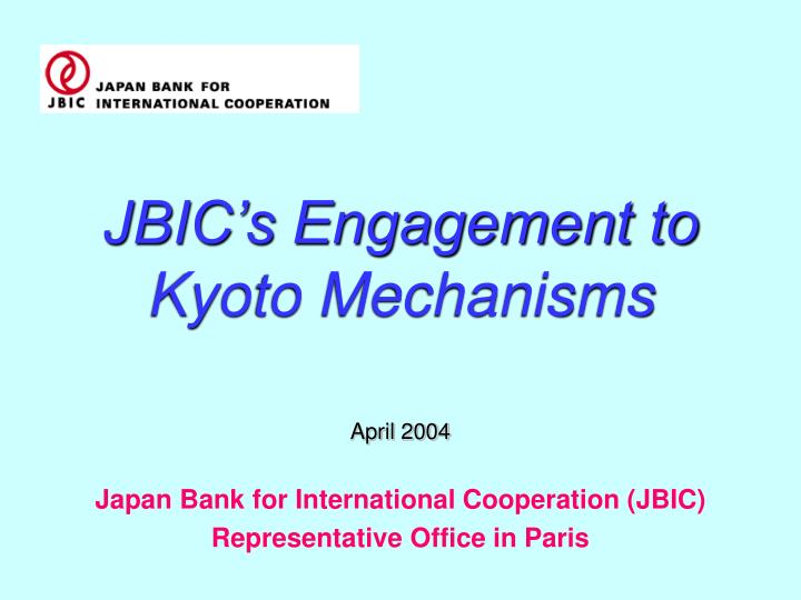 jbic s engagement to kyoto mechanisms n.