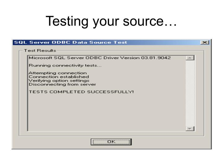 Testing your source…