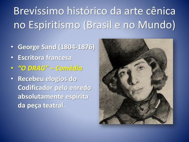 Brevíssimo histórico da arte cênica no Espiritismo (Brasil e no Mundo)