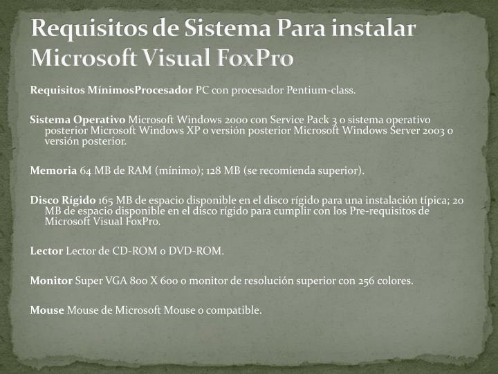 Requisitos de Sistema Para instalar Microsoft Visual FoxPro