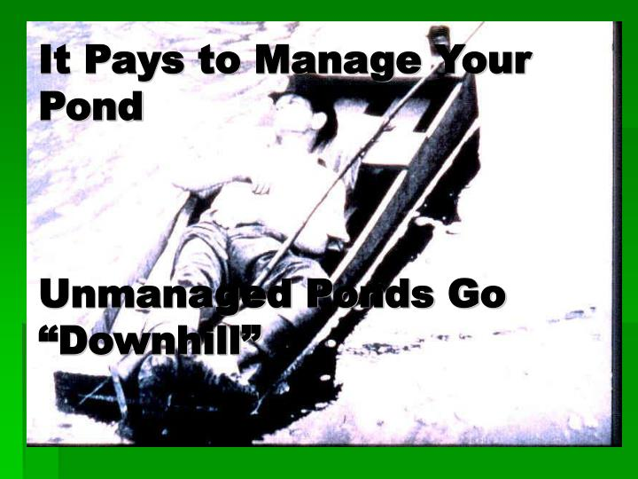 It Pays to Manage Your Pond