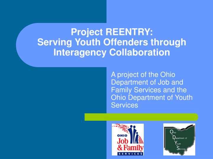 Project reentry serving youth offenders through interagency collaboration