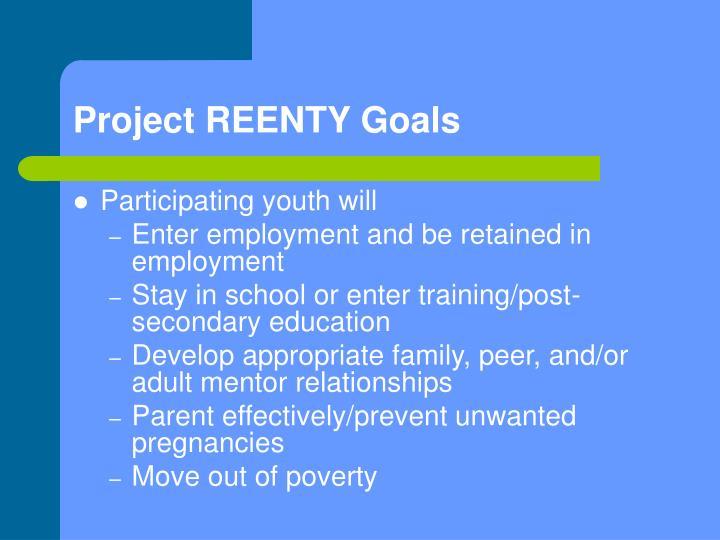 Project REENTY Goals