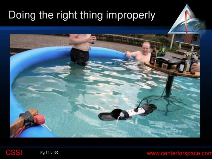 Doing the right thing improperly