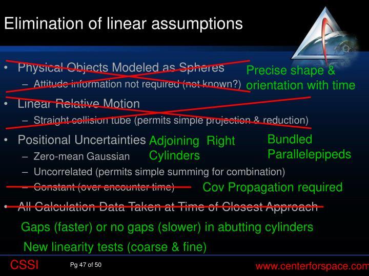 Elimination of linear assumptions