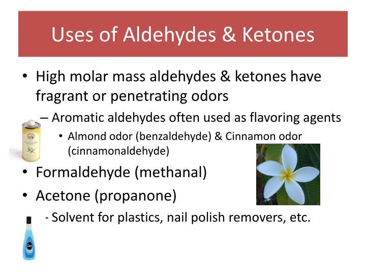 Uses of Aldehydes & Ketones