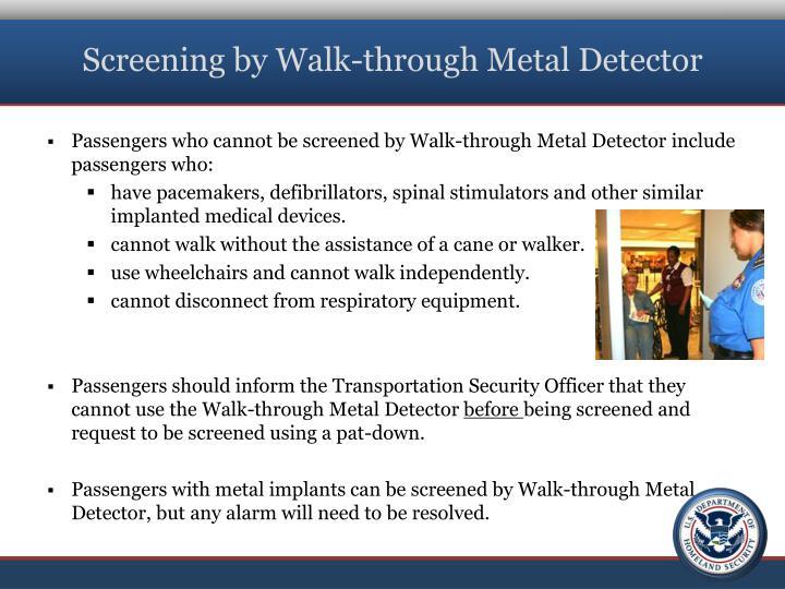 Screening by Walk-through Metal Detector