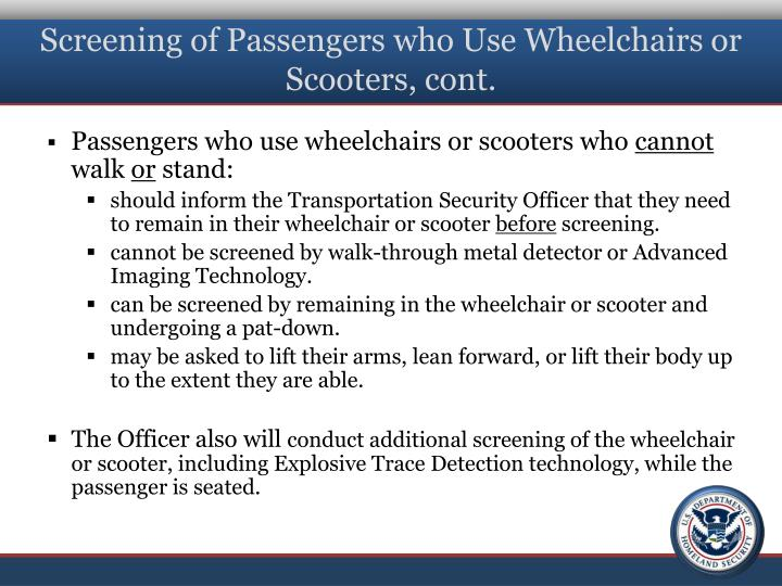 Screening of Passengers who Use Wheelchairs or Scooters, cont.