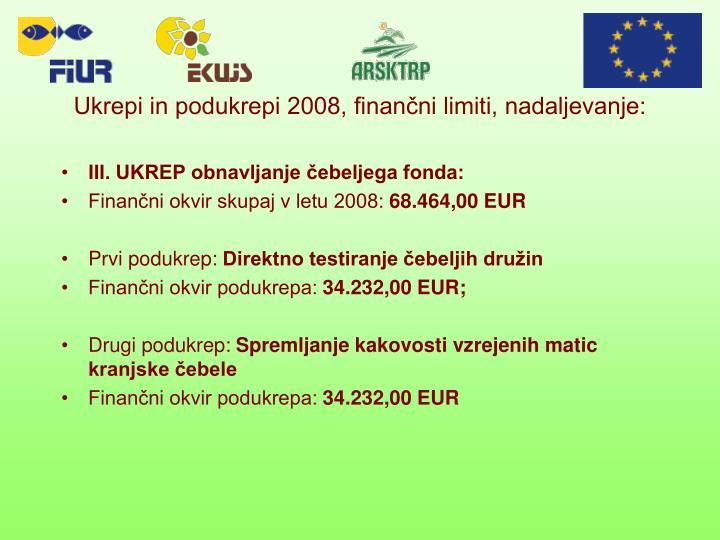 Ukrepi in podukrepi 2008, finančni limiti, nadaljevanje: