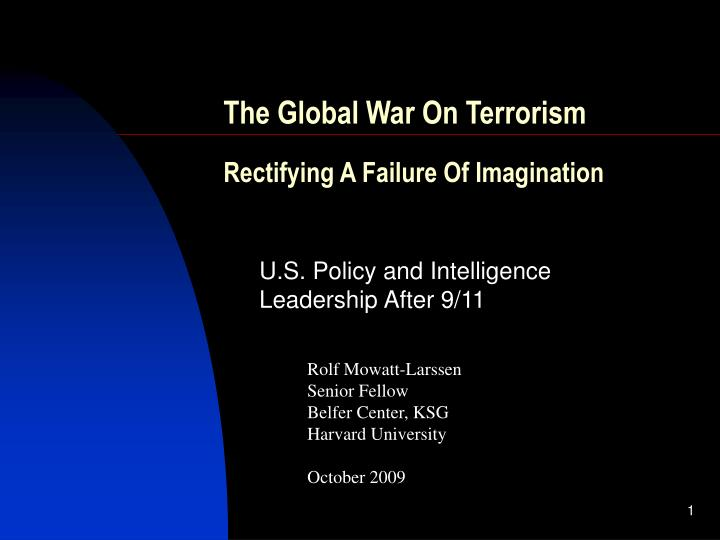 The global war on terrorism rectifying a failure of imagination