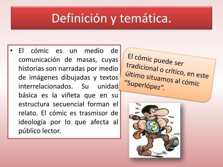 Definición y temática.