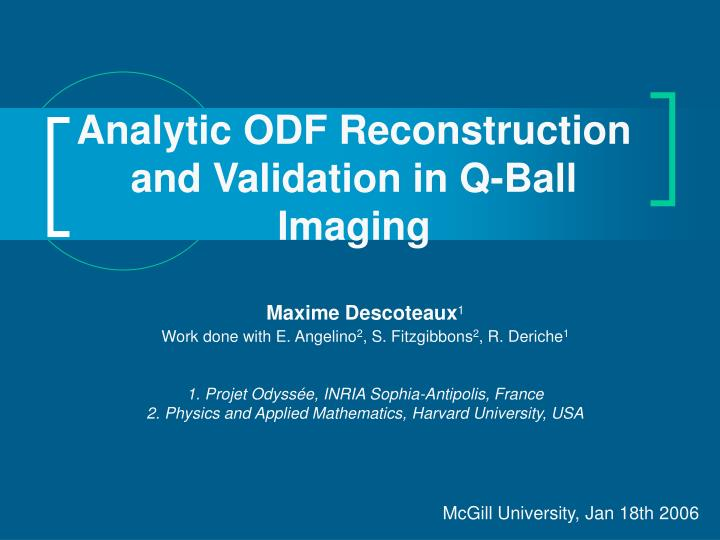 analytic odf reconstruction and validation in q ball imaging n.