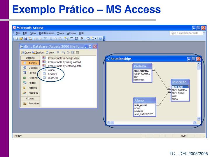 Exemplo Prático – MS Access