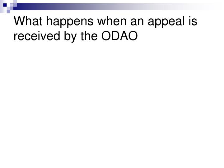 What happens when an appeal is received by the ODAO