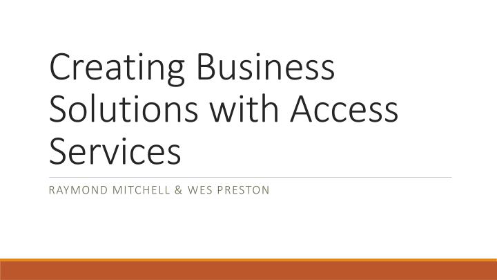 creating business solutions with access services n.