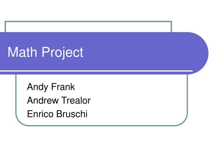PPT - Math Project PowerPoint Presentation - ID:4671083