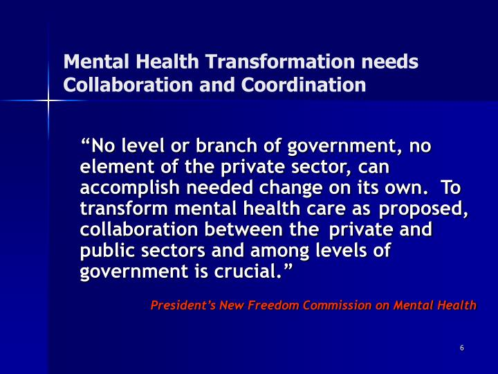 Mental Health Transformation needs Collaboration and Coordination