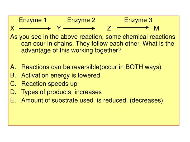 Enzyme 1    	Enzyme 2         	Enzyme 3