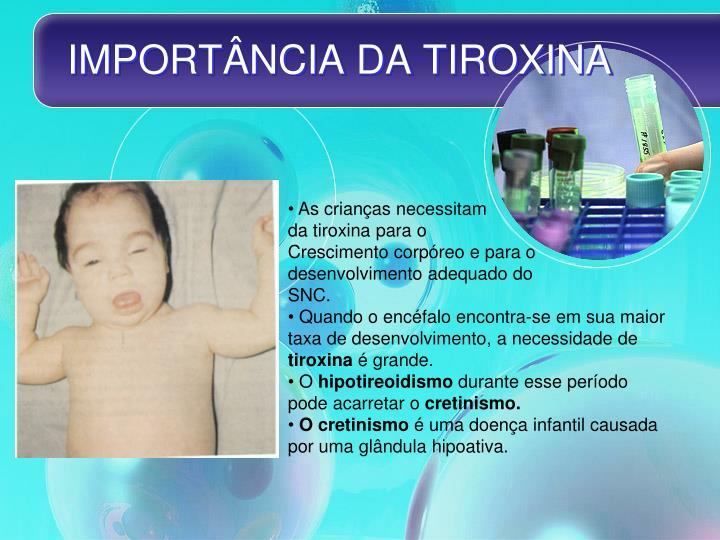 IMPORTÂNCIA DA TIROXINA