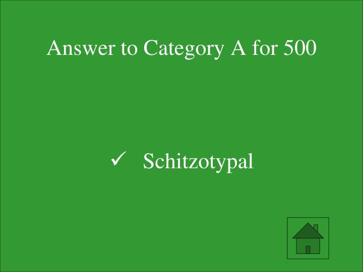 Answer to Category A for 500