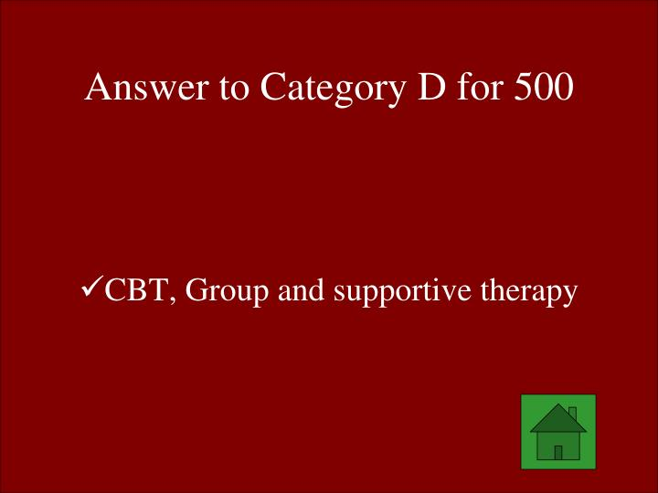 Answer to Category D for 500