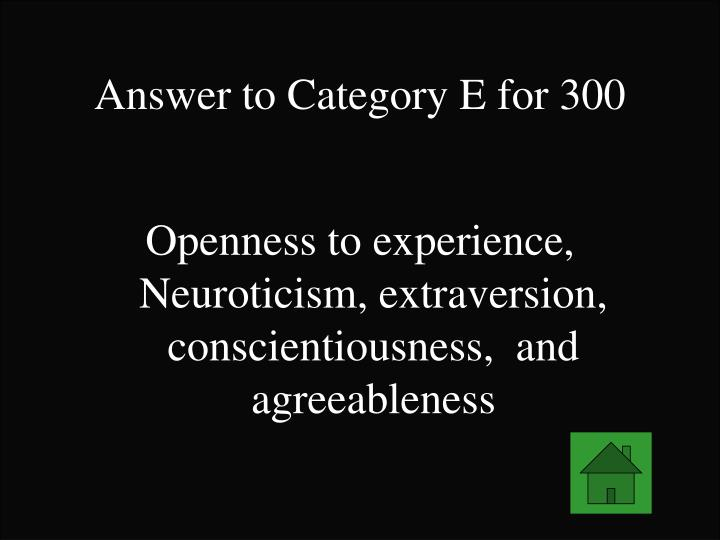 Answer to Category E for 300