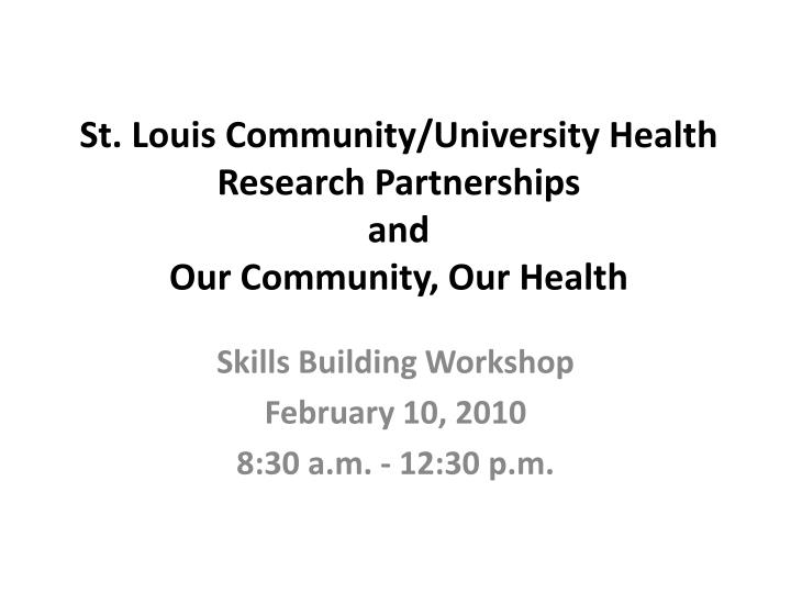 st louis community university health research partnerships and our community our health n.