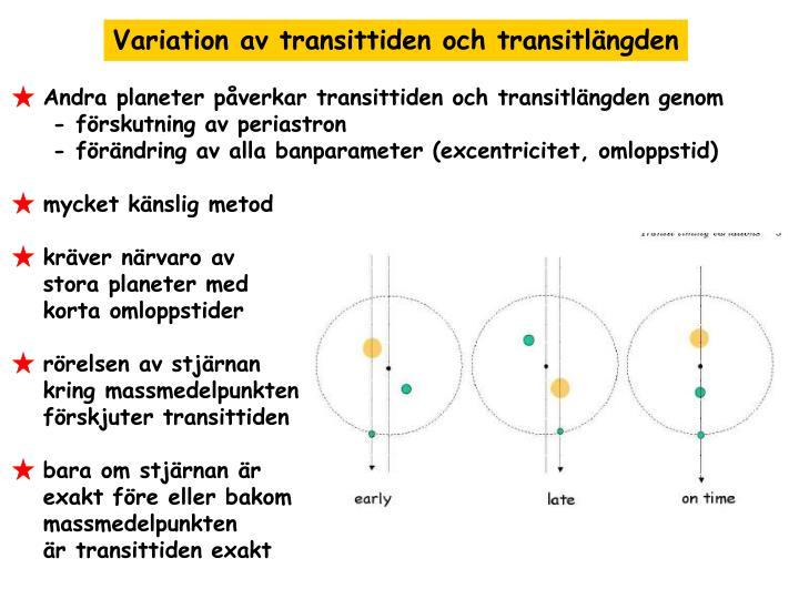Variation av transittiden och transitlängden