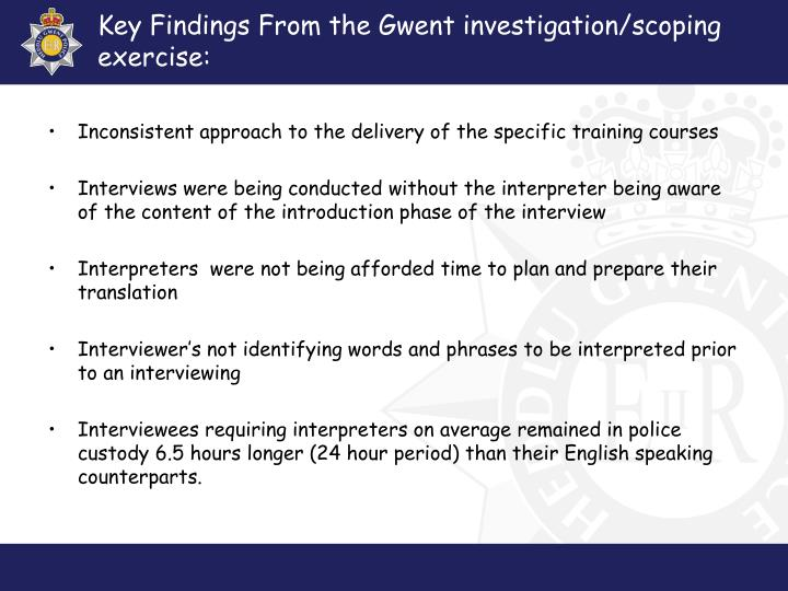 Key Findings From the Gwent investigation/scoping exercise: