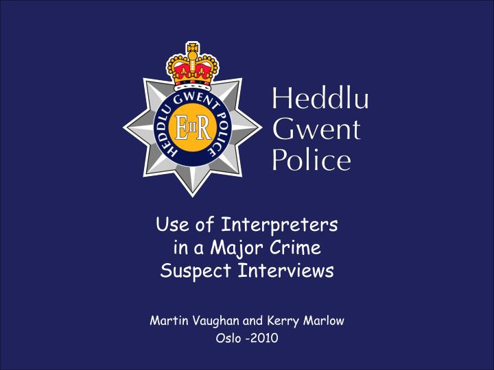 use of interpreters in a major crime suspect interviews n.