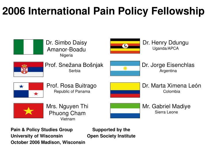 2006 International Pain Policy Fellowship