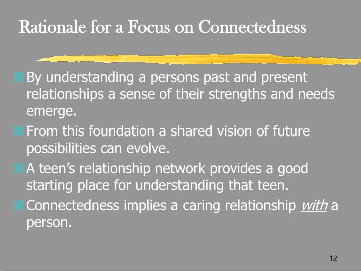 Rationale for a Focus on Connectedness