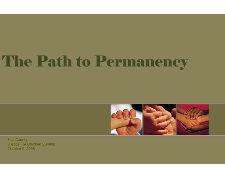 The Path to Permanency