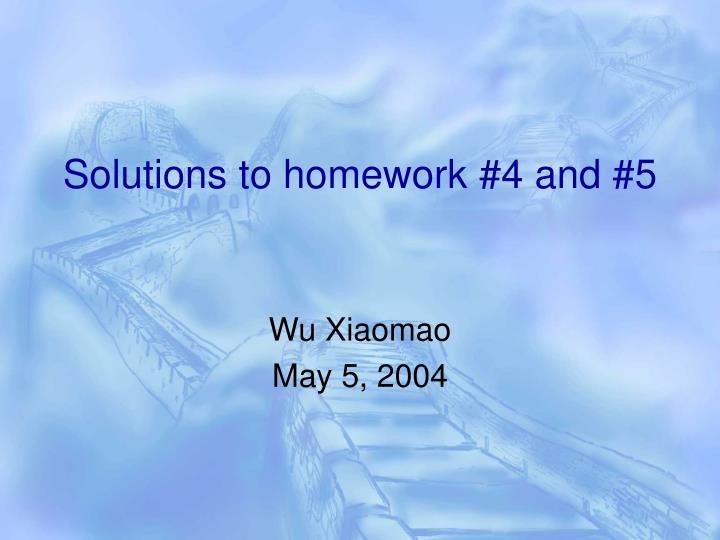 solutions to homework 4 and 5 n.