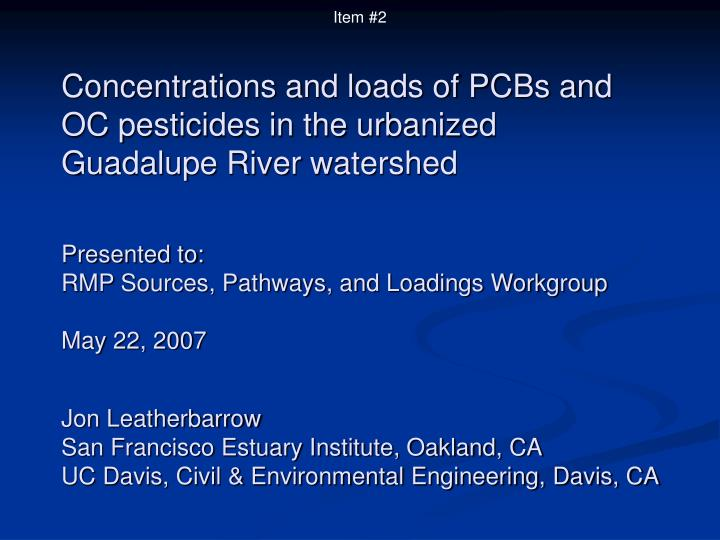Concentrations and loads of pcbs and oc pesticides in the urbanized guadalupe river watershed