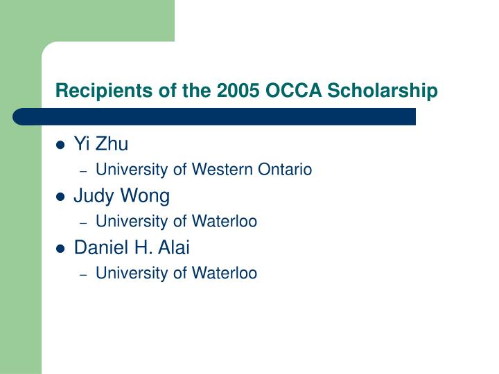 Recipients of the 2005 OCCA Scholarship