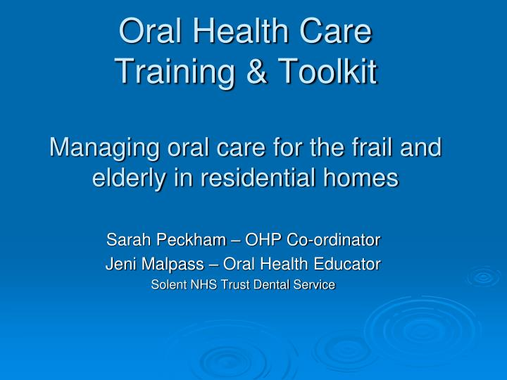 oral health care training toolkit managing oral care for the frail and elderly in residential homes n.