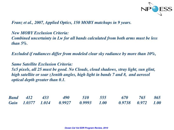 Franz et al., 2007, Applied Optics, 150 MOBY matchups in 9 years.