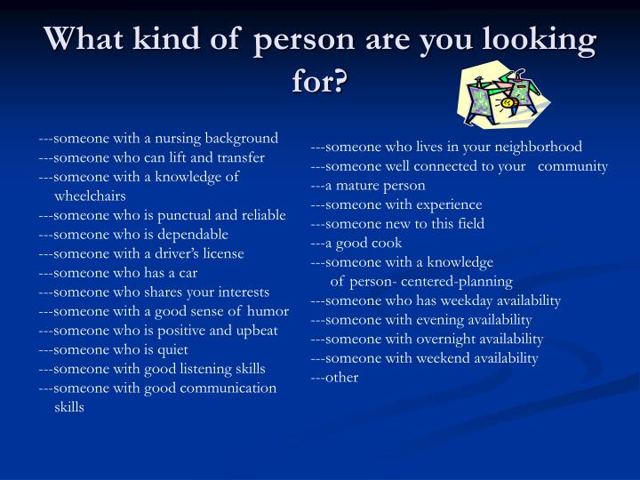 What kind of person are you looking for?