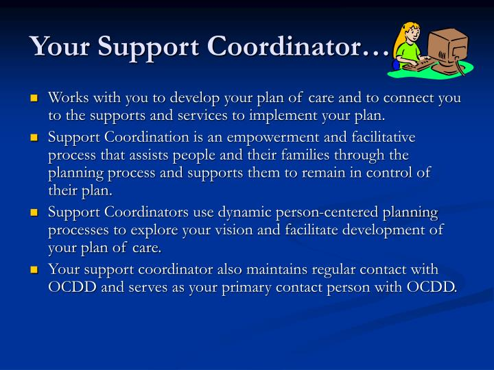 Your Support Coordinator…