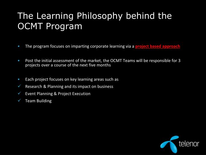 The Learning Philosophy behind the OCMT Program