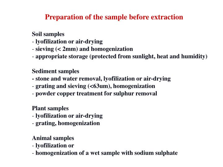 Preparation of the sample before extraction