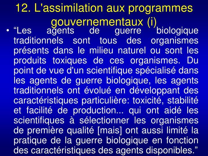 12. L'assimilation aux programmes gouvernementaux (i)